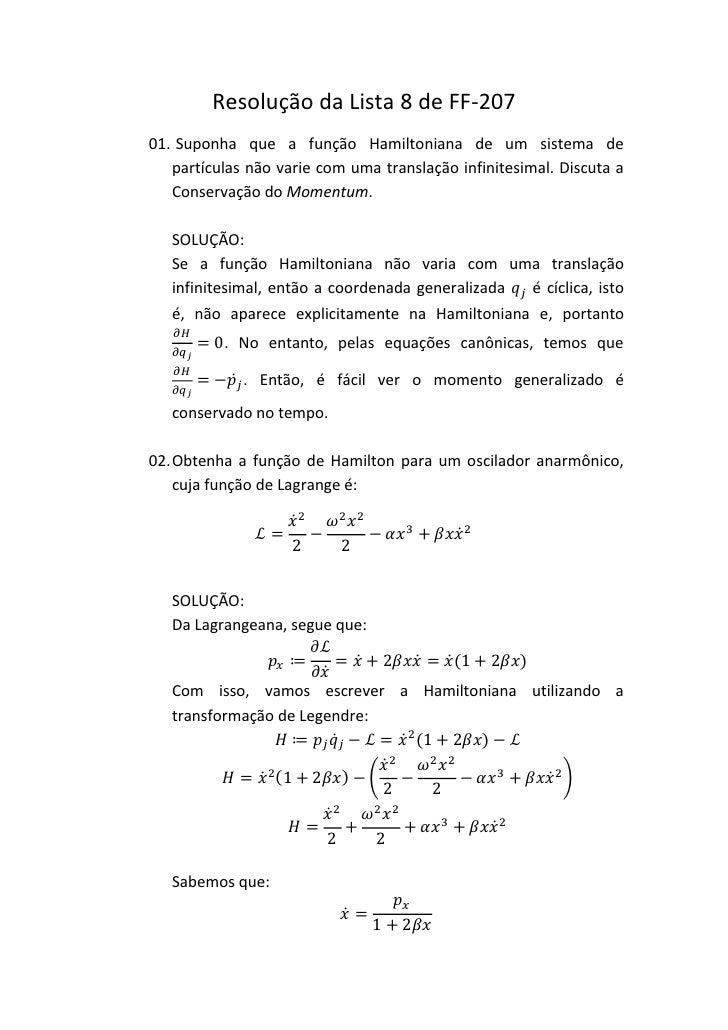 Resolução da Lista 8 de FF-20701. Suponha que a função Hamiltoniana de um sistema de   partículas não varie com uma transl...