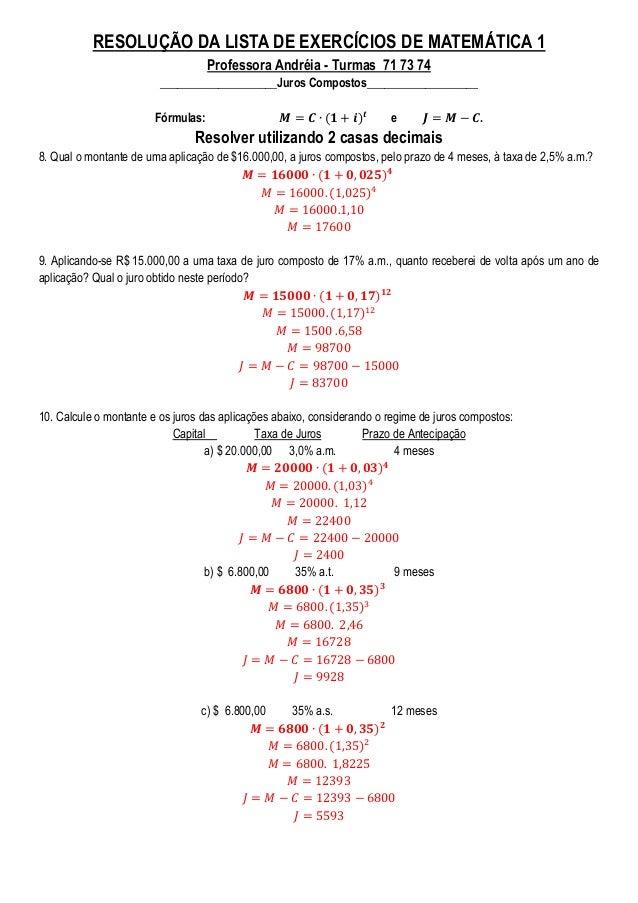 RESOLUÇÃO DA LISTA DE EXERCÍCIOS DE MATEMÁTICA 1 Professora Andréia - Turmas 71 73 74 ____________________Juros Compostos_...