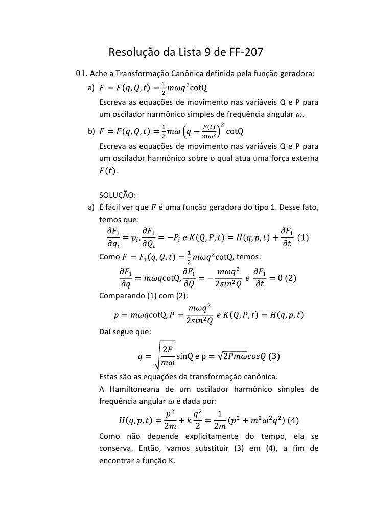 Resolução da Lista 9 de FF-20701. Ache a Transformação Canônica definida pela função geradora:   a)        Escreva as equa...