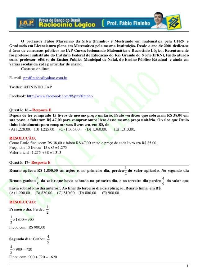 O professor Fábio Marcelino da Silva (Fininho) é Mestrando em matemática pela UFRN eGraduado em Licenciatura plena em Mate...