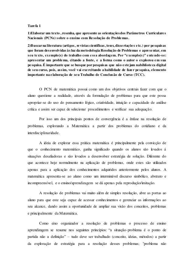 Tarefa 1 1)Elaborar um texto , resenha, que apresente as orientaçõesdos Parâmetros Curriculares Nacionais (PCNs) sobre o e...