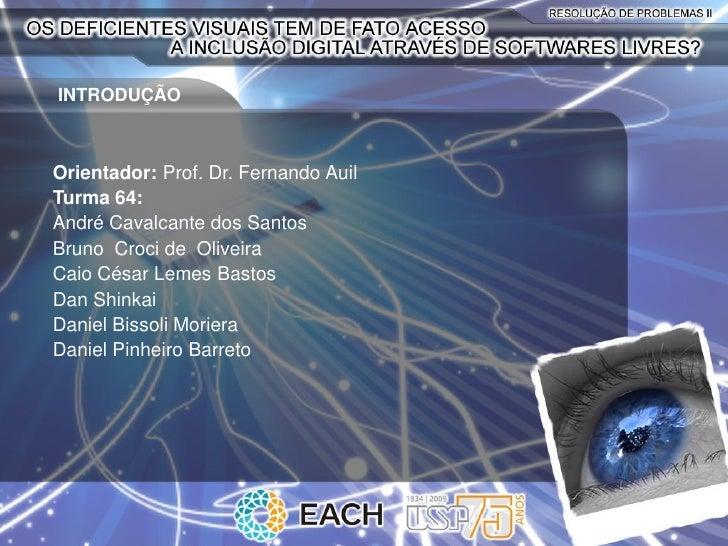 INTRODUÇÃO    Orientador: Prof. Dr. Fernando Auil Turma 64: André Cavalcante dos Santos Bruno Croci de Oliveira Caio César...