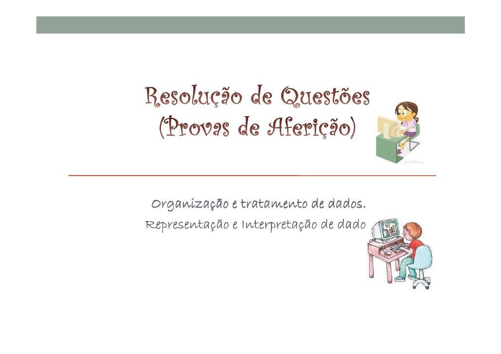 Organização e tratamento de dados.Representação e Interpretação de dados