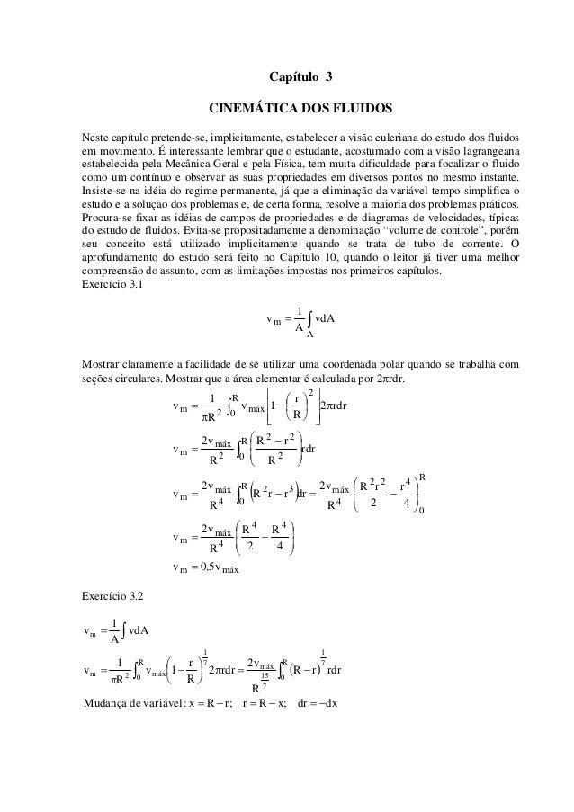Capítulo 3 CINEMÁTICA DOS FLUIDOS Neste capítulo pretende-se, implicitamente, estabelecer a visão euleriana do estudo dos ...