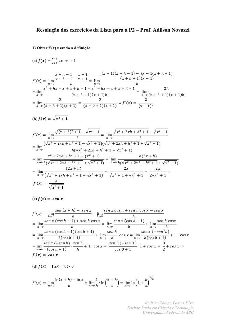 Resolução dos exercícios da Lista para a P2 – Prof. Adilson Novazzi   1) Obter f'(x) usando a definição.   (a)     (b)    ...