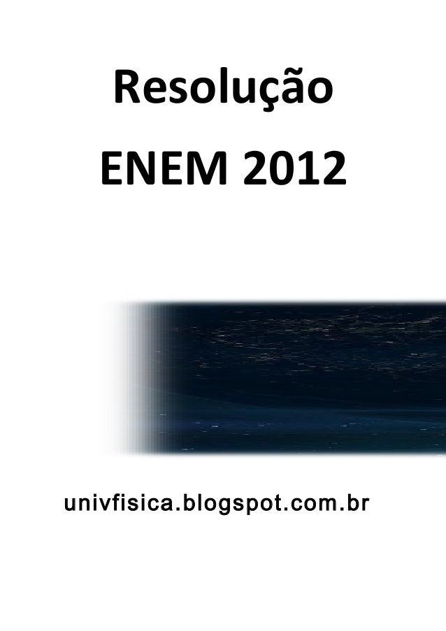 Resolução  ENEM 2012univfisica.blogspot.com.br