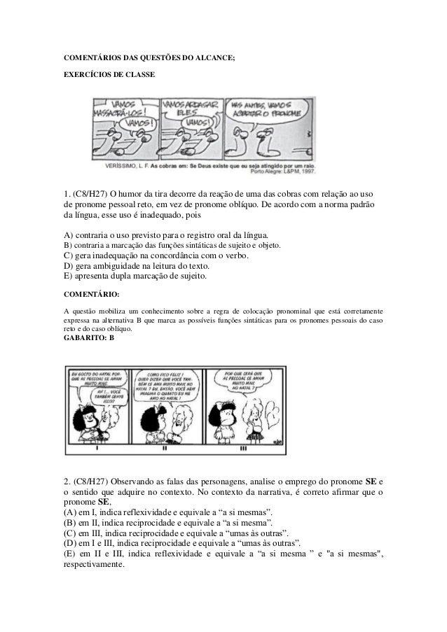 COMENTÁRIOS DAS QUESTÕES DO ALCANCE;EXERCÍCIOS DE CLASSE1. (C8/H27) O humor da tira decorre da reação de uma das cobras co...