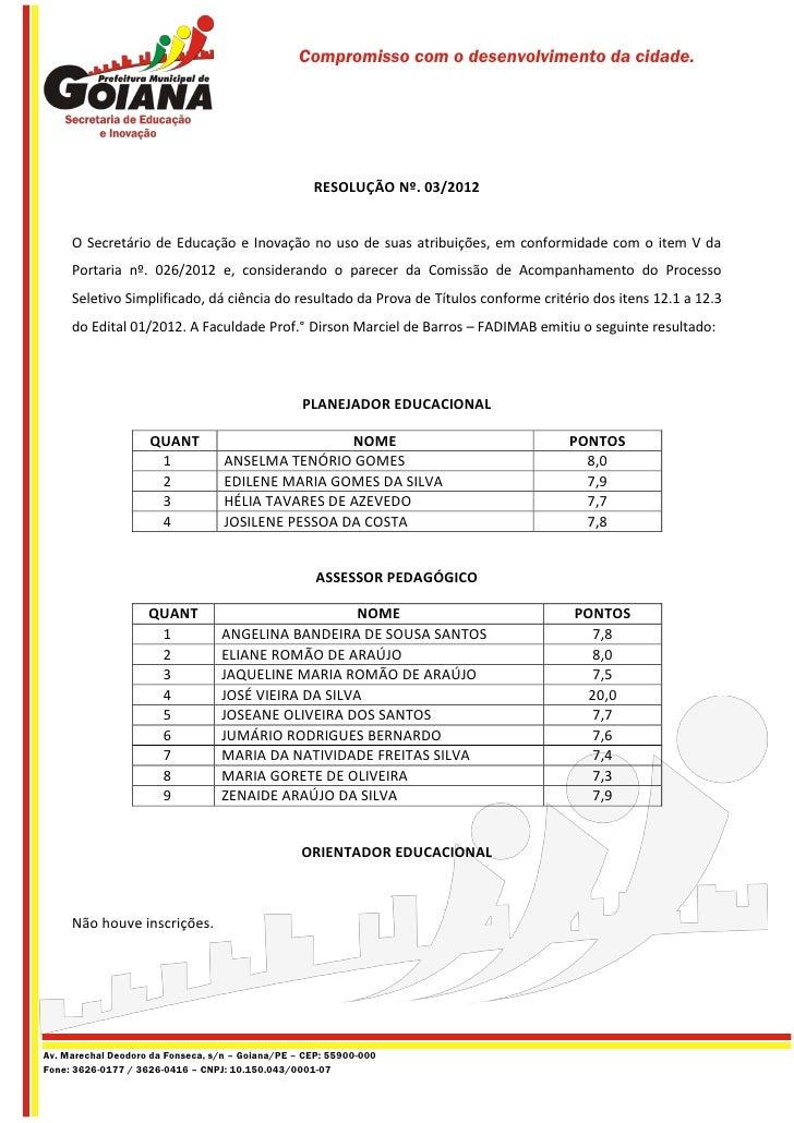Compromisso com o desenvolvimento da cidade.                                                    RESOLUÇÃO Nº. 03/2012     ...