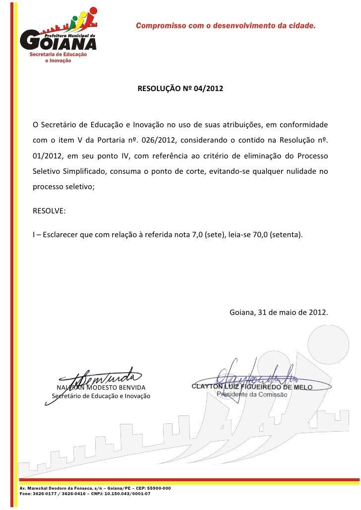 Compromisso com o desenvolvimento da cidade.                                                  RESOLUÇÃO Nº 04/2012     O S...