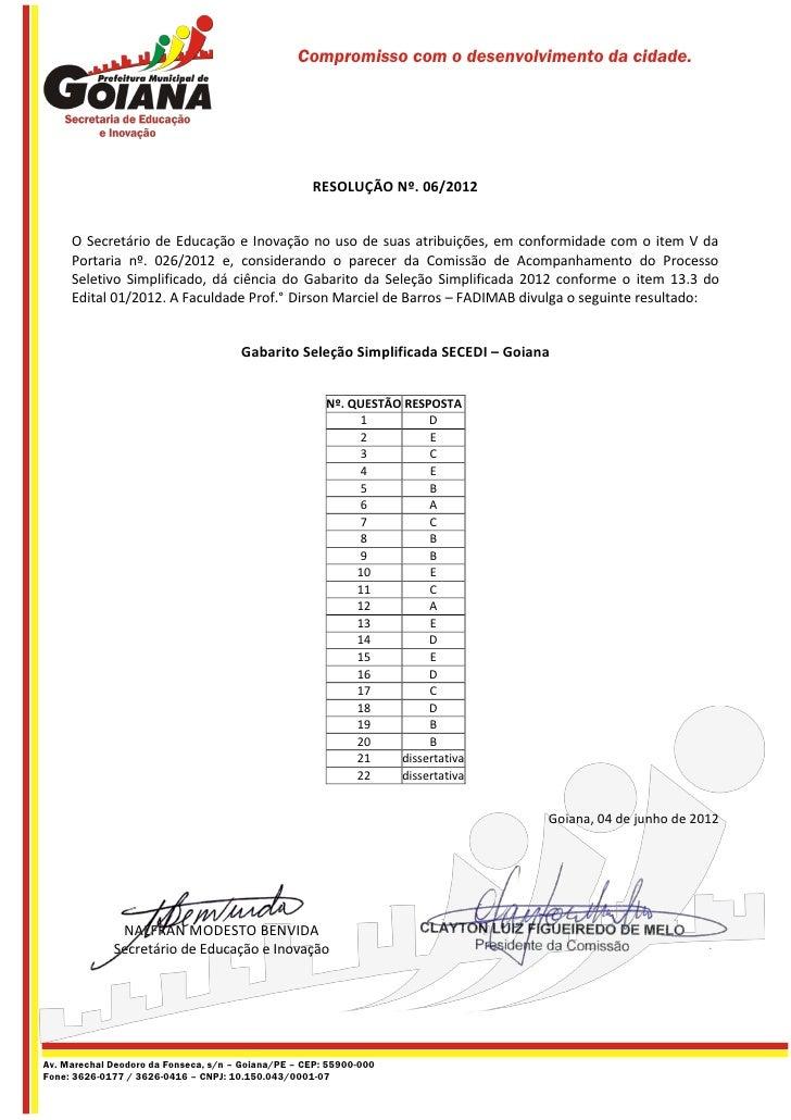 Compromisso com o desenvolvimento da cidade.                                                    RESOLUÇÃO Nº. 06/2012     ...