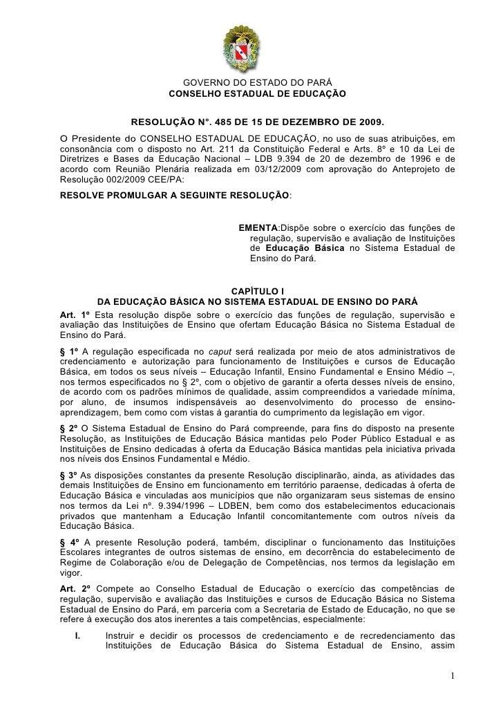 GOVERNO DO ESTADO DO PARÁ                          CONSELHO ESTADUAL DE EDUCAÇÃO                   RESOLUÇÃO N°. 485 DE 15...