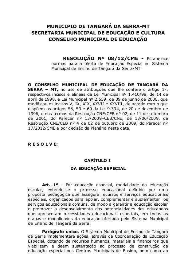 MUNICIPIO DE TANGARÁ DA SERRA-MT SECRETARIA MUNICIPAL DE EDUCAÇÃO E CULTURA CONSELHO MUNICIPAL DE EDUCAÇÃO RESOLUÇÃO Nº 08...