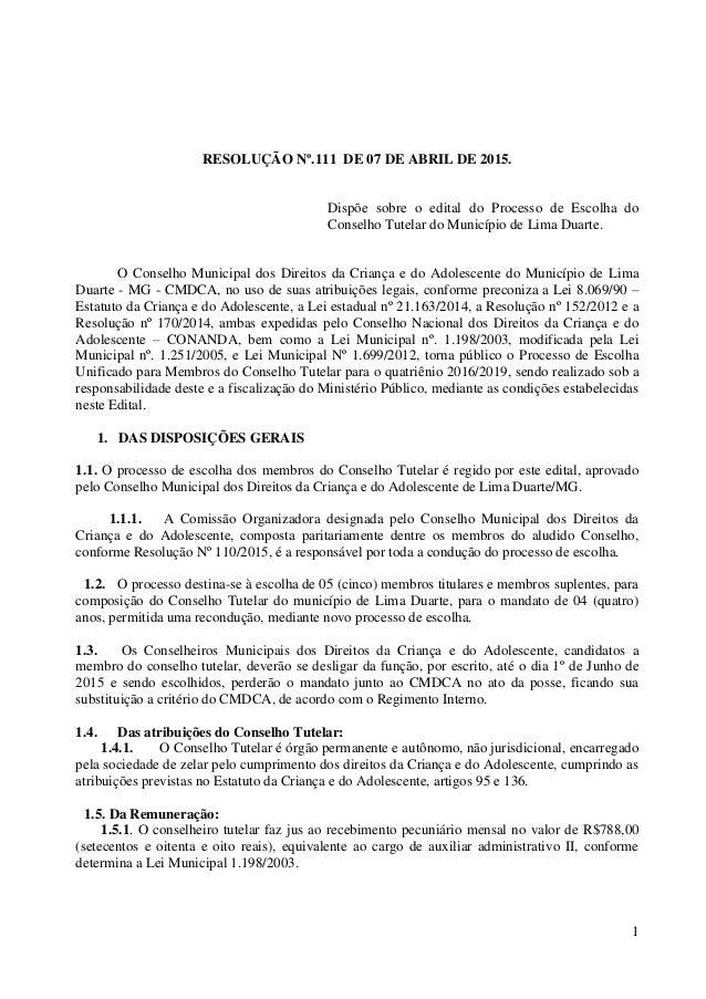 1 RESOLUÇÃO Nº.111 DE 07 DE ABRIL DE 2015. Dispõe sobre o edital do Processo de Escolha do Conselho Tutelar do Município d...