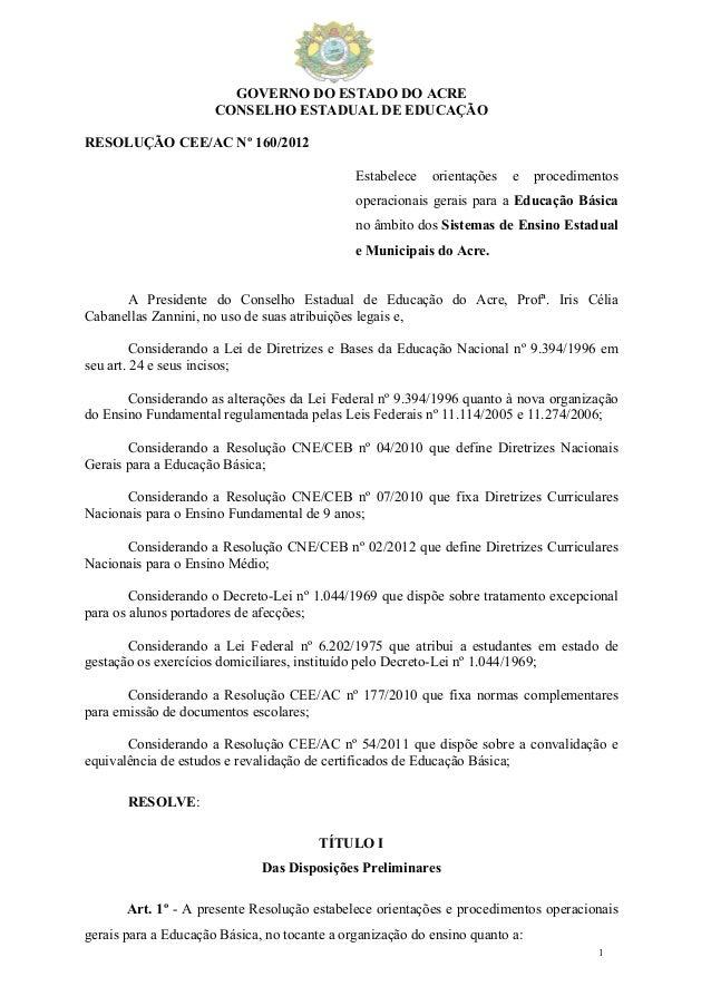 GOVERNO DO ESTADO DO ACRE                      CONSELHO ESTADUAL DE EDUCAÇÃORESOLUÇÃO CEE/AC Nº 160/2012                  ...