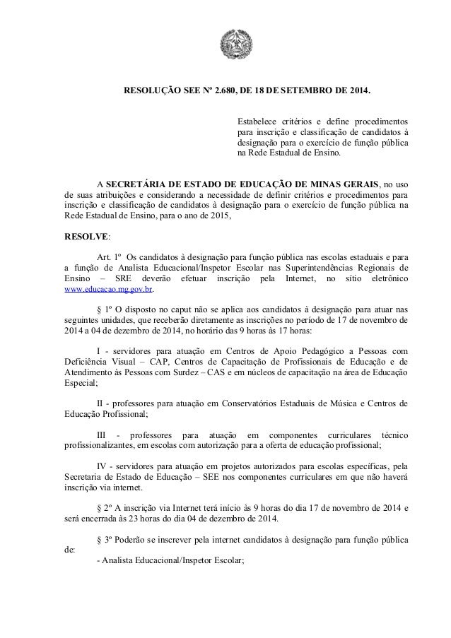 RESOLUÇÃO SEE Nº 2.680, DE 18 DE SETEMBRO DE 2014.  Estabelece critérios e define procedimentos  para inscrição e classifi...