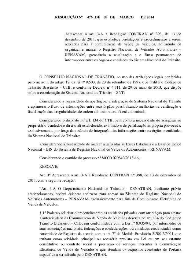 RESOLUÇÃO Nº 476 , DE 20 DE MARÇO DE 2014 Acrescenta o art. 3-A à Resolução CONTRAN nº 398, de 13 de dezembro de 2011, que...