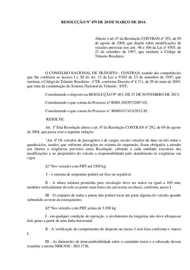 RESOLUÇÃO Nº 479 DE 20 DE MARÇO DE 2014. Alterar o art. 6º da Resolução CONTRAN nº 292, de 09 de agosto de 2008, que dispõ...