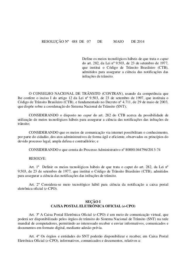 RESOLUÇÃO Nº 488 DE 07 DE MAIO DE 2014 Define os meios tecnológicos hábeis de que trata o caput do art. 282, da Lei nº 9.5...