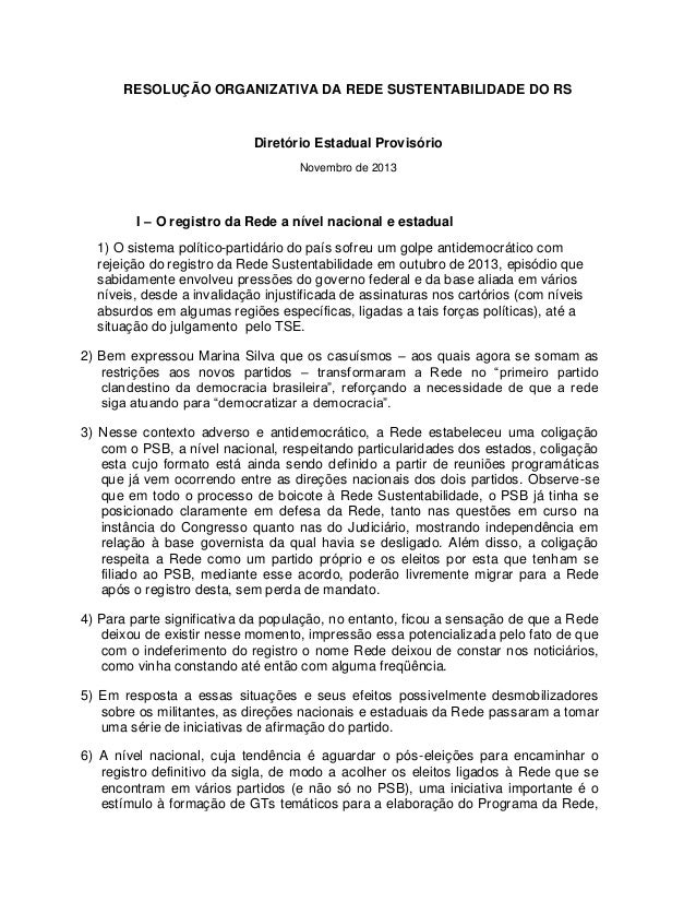 RESOLUÇÃO ORGANIZATIVA DA REDE SUSTENTABILIDADE DO RS  Diretório Estadual Provisório Novembro de 2013  I – O registro da R...