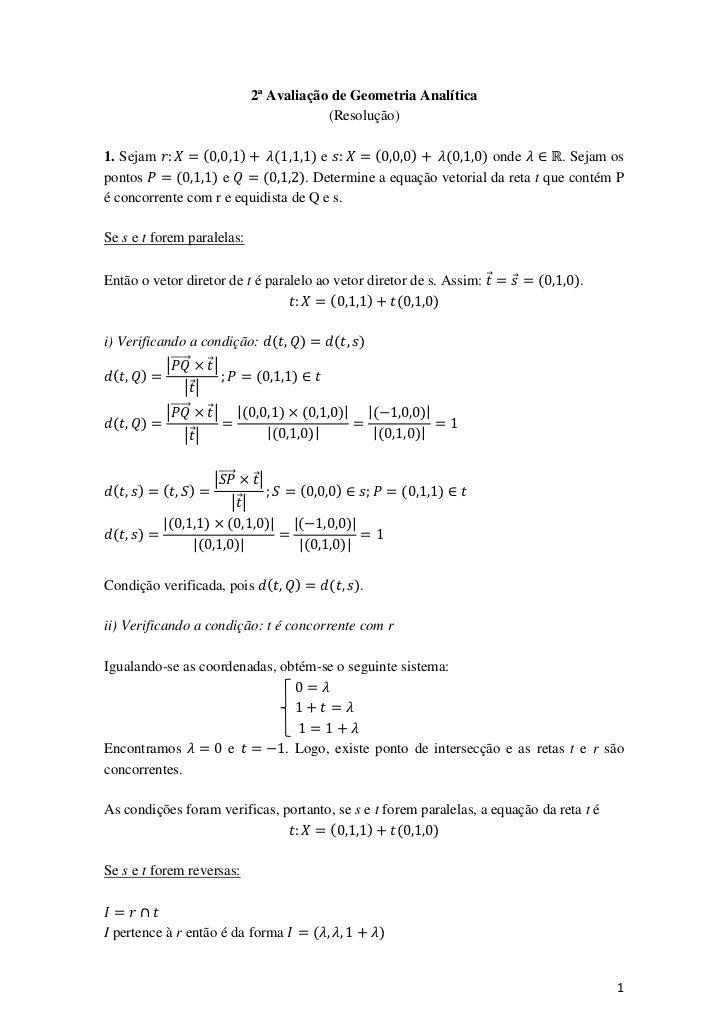 2ª Avaliação de Geometria Analítica                                                (Resolução)1. Sejam        (      )    ...