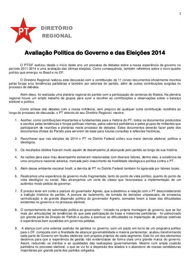 1 Avaliação Politica do Governo e das Eleições 2014 O PT/DF realizou desde o início deste ano um processo de debates sobre...