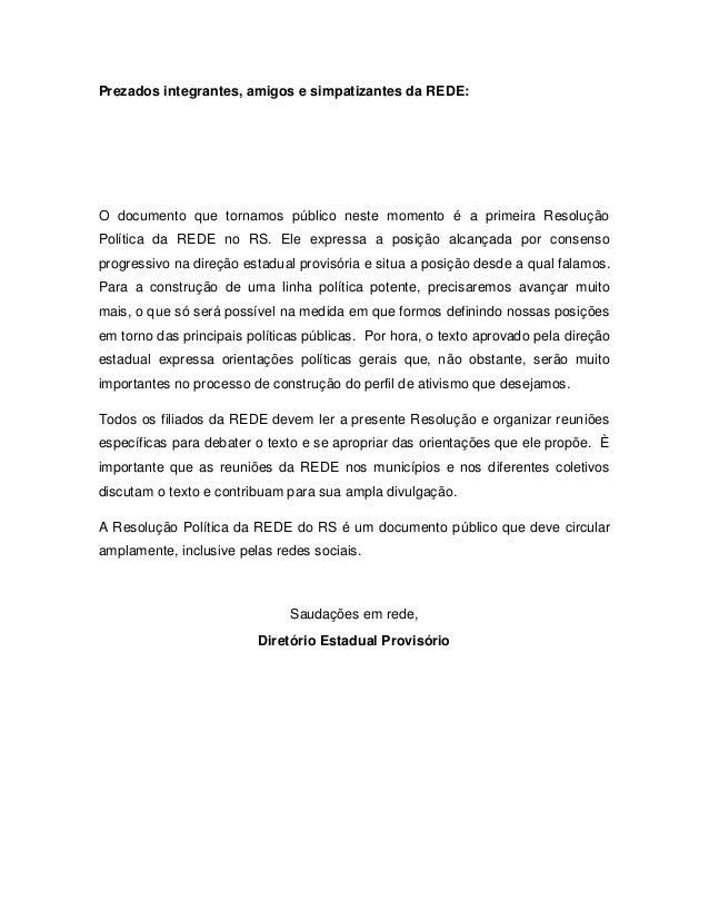 Prezados integrantes, amigos e simpatizantes da REDE:  O documento que tornamos público neste momento é a primeira Resoluç...
