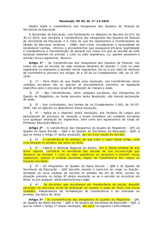 Resolução SE 54, de 1º-12-2015 Dispõe sobre a transferência dos integrantes dos Quadros de Pessoal da Secretaria da Educaç...