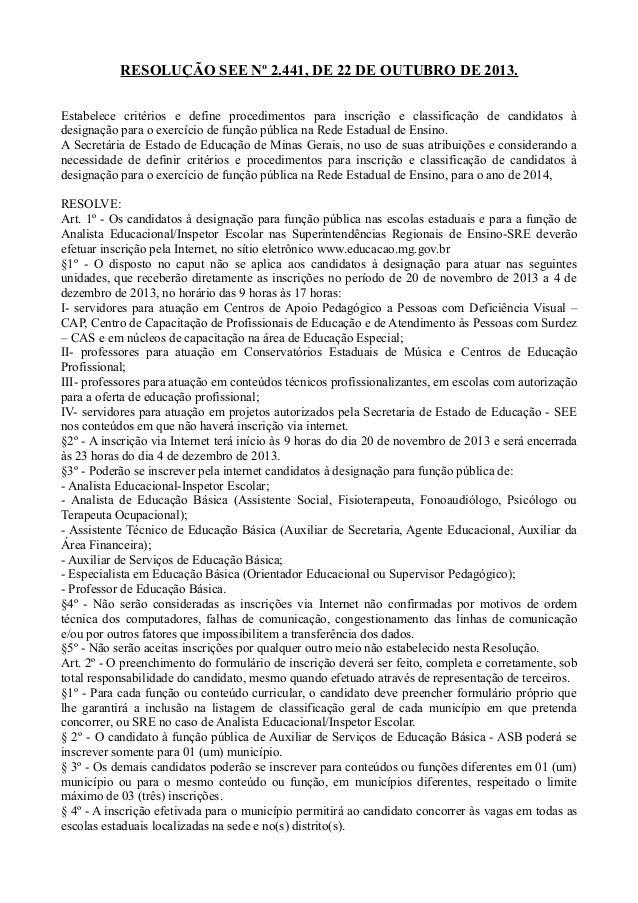 RESOLUÇÃO SEE Nº 2.441, DE 22 DE OUTUBRO DE 2013. Estabelece critérios e define procedimentos para inscrição e classificaç...