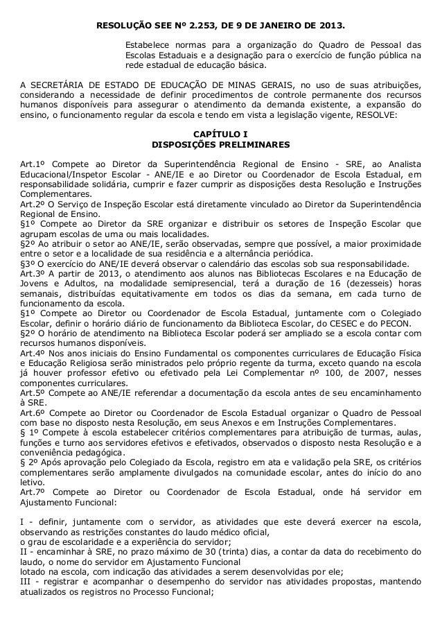 RESOLUÇÃO SEE Nº 2.253, DE 9 DE JANEIRO DE 2013.                         Estabelece normas para a organização do Quadro de...