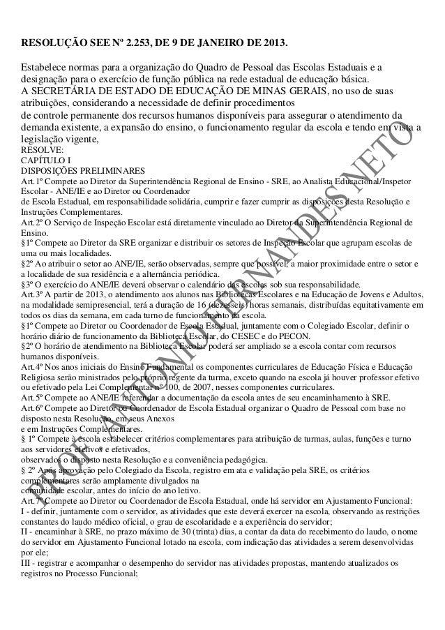 RESOLUÇÃO SEE Nº 2.253, DE 9 DE JANEIRO DE 2013.Estabelece normas para a organização do Quadro de Pessoal das Escolas Esta...