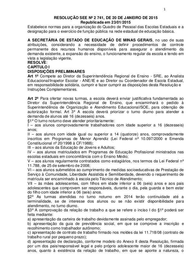 1 RESOLUÇÃO SEE Nº 2 741, DE 20 DE JANEIRO DE 2015 Republicada em 23/01/2015 Estabelece normas para a organização do Quadr...