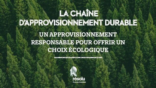 UN APPROVISIONNEMENT RESPONSABLE POUR OFFRIR UN CHOIX ÉCOLOGIQUE