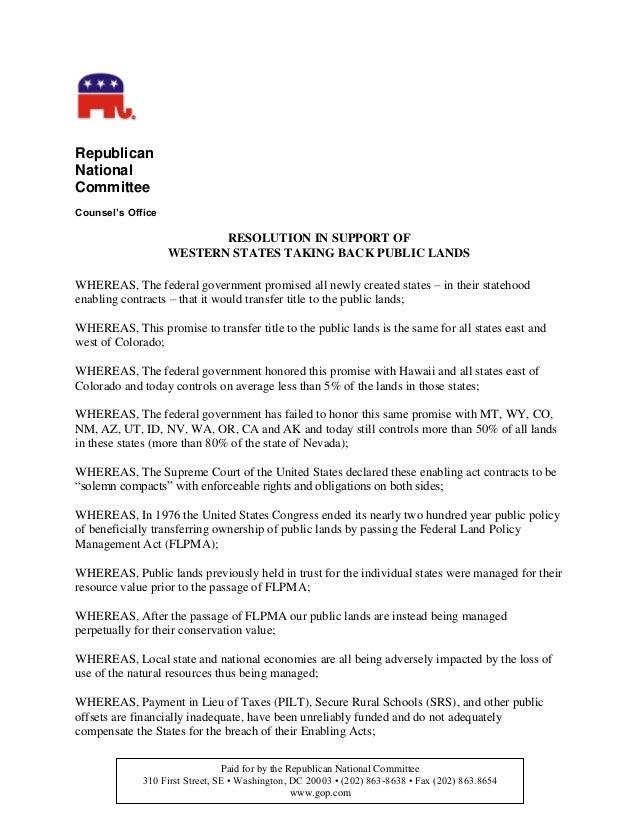 Republican National Committee Counsel's Office  RESOLUTION IN SUPPORT OF WESTERN STATES TAKING BACK PUBLIC LANDS WHEREAS, ...