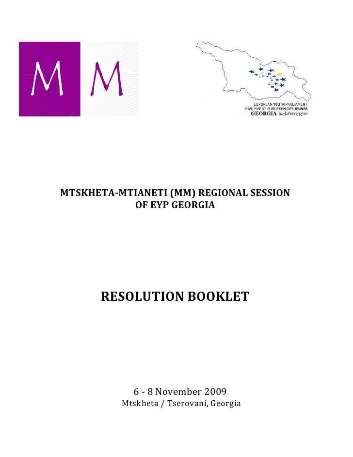 MTSKHETA-MTIANETI (MM) REGIONAL SESSION            OF EYP GEORGIA           RESOLUTION BOOKLET                 6 - 8 Novem...