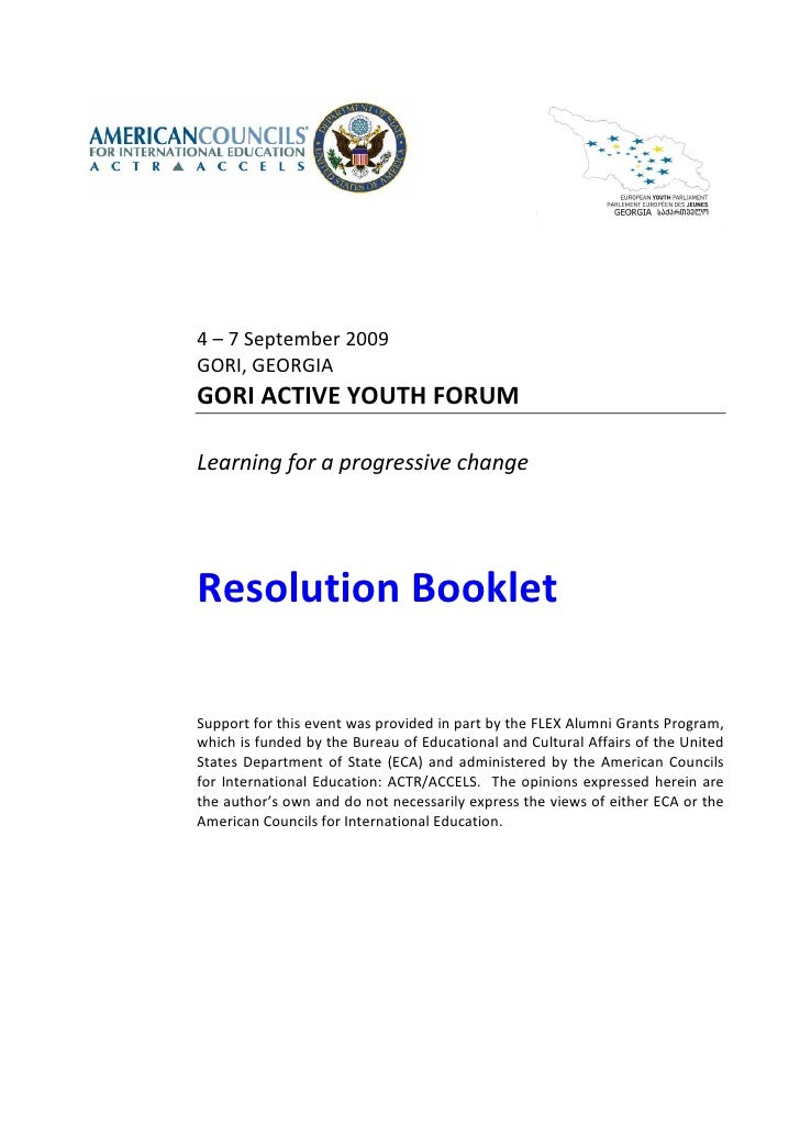 4 – 7 September 2009 GORI, GEORGIA GORI ACTIVE YOUTH FORUM  Learning for a progressive change     Resolution Booklet  Supp...