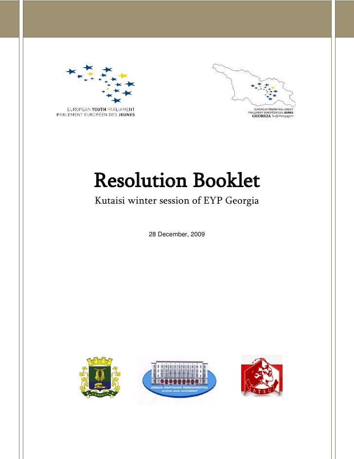 Resolution Booklet Kutaisi winter session of EYP Georgia               28 December, 2009
