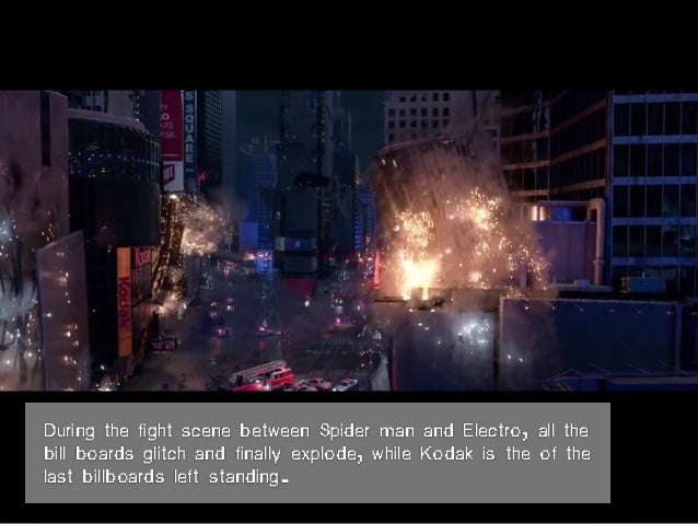During the fight scene between Spider man and Electro, all the bill boards glitch and finally explode, while Kodak is the ...