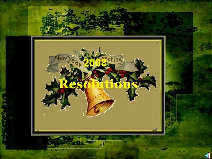 2008 Resolutions