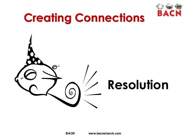 Creating Connections  Resolution  BACN  www.bacnetwork.com