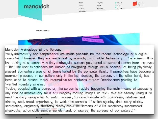 """Manovich Archeology of the Screen. """"VR, interactivity and telepresence are made possible by the recent technology of a dig..."""