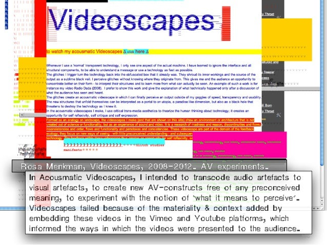 Rosa Menkman, Videoscapes, 2008-2012. AV experiments. In Acousmatic Videoscapes, I intended to transcode audio artefacts t...