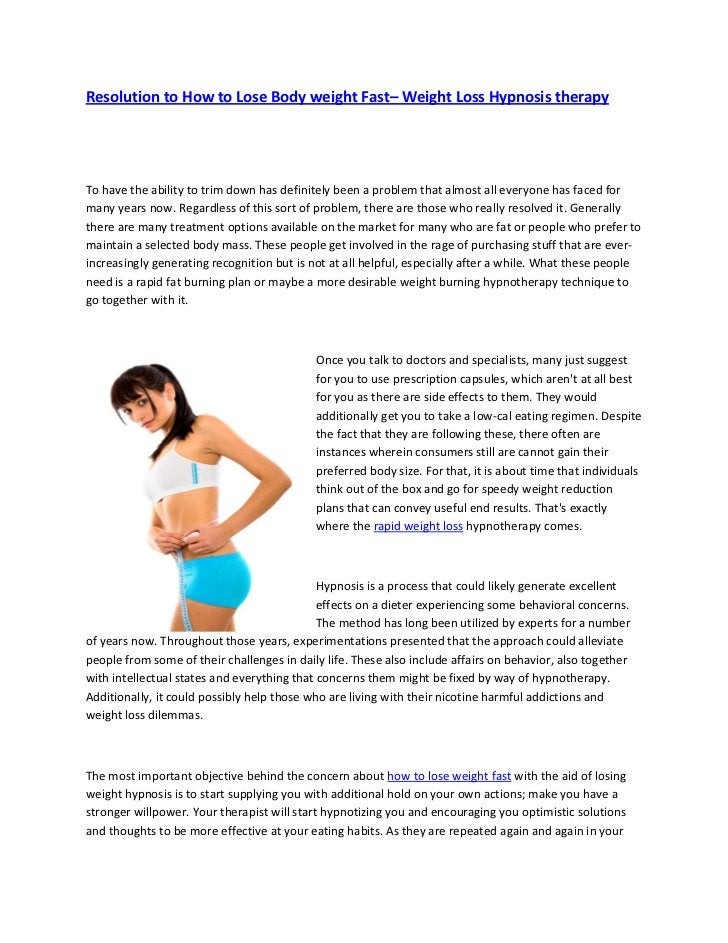 Resolution to How to Lose Body weight Fast– Weight Loss Hypnosis therapyTo have the ability to trim down has definitely be...