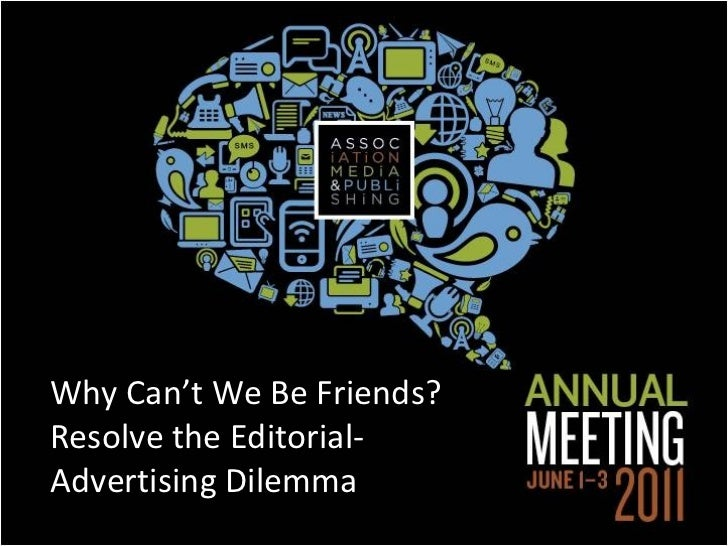 Why Can't We Be Friends? Resolve the Editorial-Advertising Dilemma