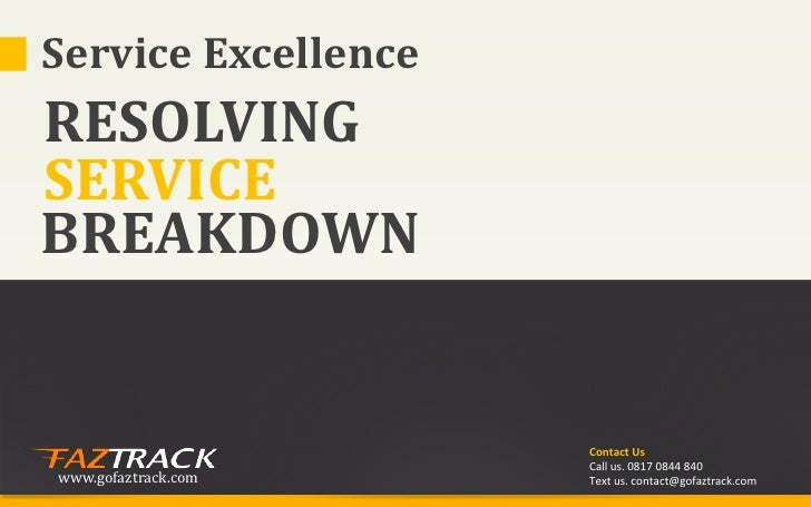 Service ExcellenceRESOLVINGSERVICEBREAKDOWN                     Contact Us                     Call us. 0817 0844 840www.g...