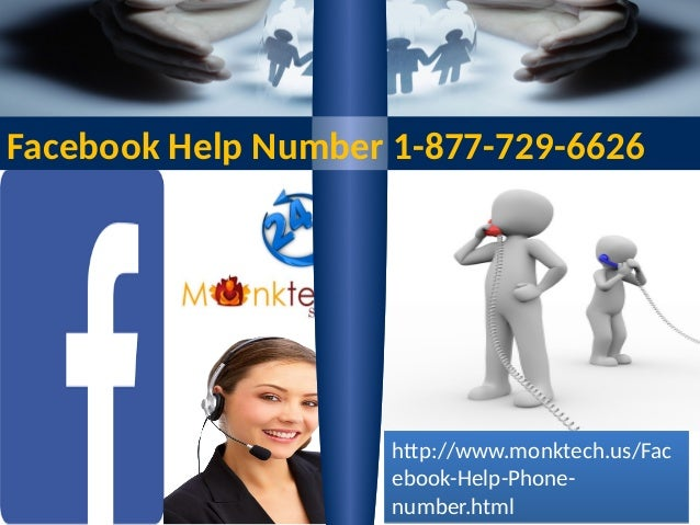 Facebook Help Number 1-877-729-6626 http://www.monktech.us/Fac ebook-Help-Phone- number.html http://www.monktech.us/Fac eb...