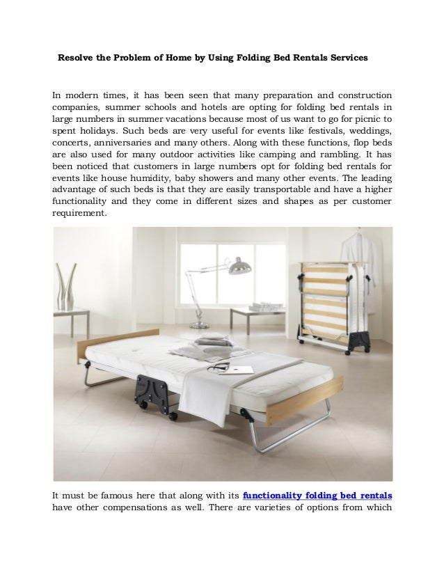Resolve the Problem of Home by Using Folding Bed Rentals Services In modern times, it has been seen that many preparation ...