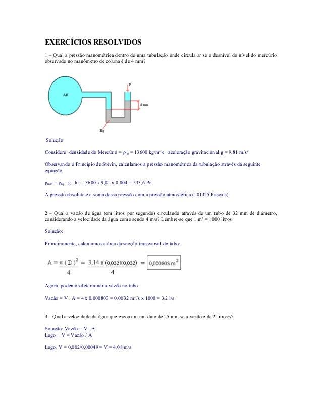 EXERCÍCIOS RESOLVIDOS 1 – Qual a pressão manométrica dentro de uma tubulação onde circula ar se o desnível do nível do mer...