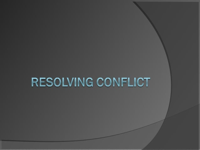 The 7 steps to conflict Resolution1.   Develop an attitude of resolution.-    Take a deep breath and count to ten.-    Thi...