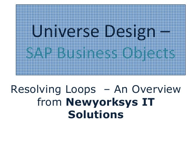 Universe Design – SAP Business Objects Resolving Loops – An Overview from Newyorksys IT Solutions