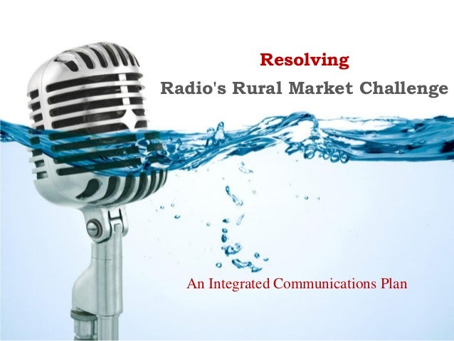 Resolving Radio's Rural Market Challenge An Integrated Communications Plan